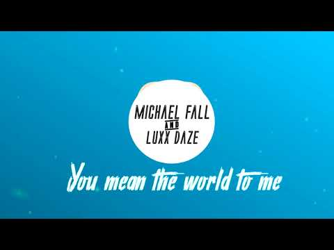 Michael Fall & Luxx Daze – You Mean The World To Me (MFrecords)