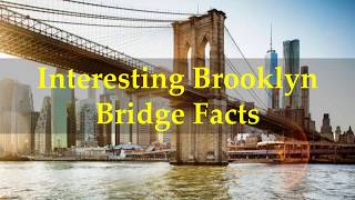 Video Interesting Brooklyn Bridge Facts download MP3, 3GP, MP4, WEBM, AVI, FLV Juni 2018