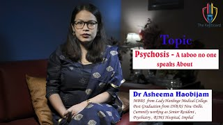 Psychosis-A Taboo no one speak about || Dr.Asheema Haobijam.