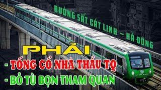 Đường sắt Cát Linh Hà Đông không thể đưa vào sử dụng: Phải bỏtù bọn quan tham!
