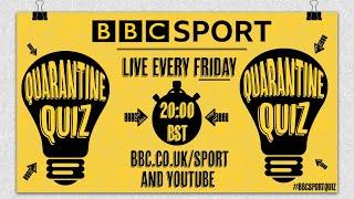 Quarantine Quiz | BBC Sport
