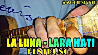Gambar cover LA LUNA - LARA HATI VERSI KENTRUNG BY MOCIL'SIANIDA