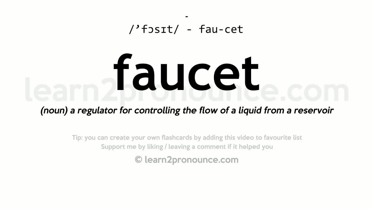 Faucet pronunciation and definition - YouTube