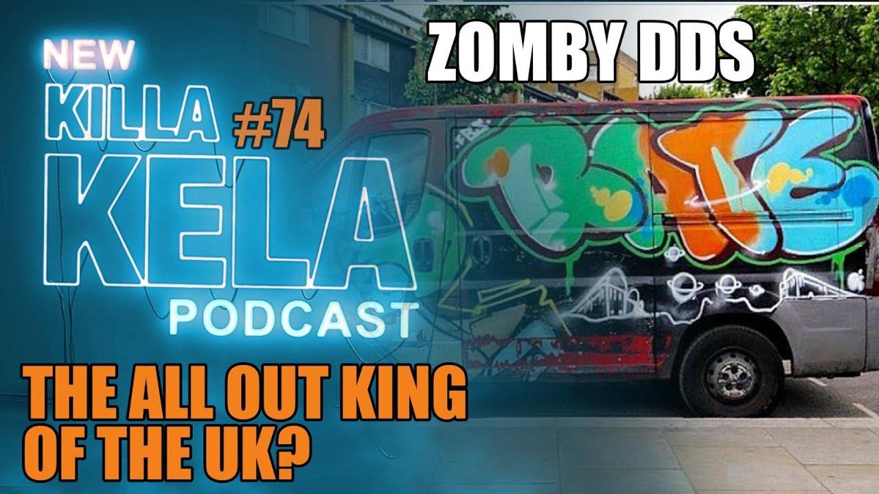 Killa Kela Podcast Graffiti Week Special Ep5 Zomby Dds