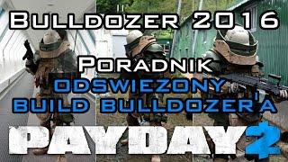 PAYDAY 2 - Poradnik dla pocz?tkuj?cych: Bulldozer 2016 - Jest ju? nowy!