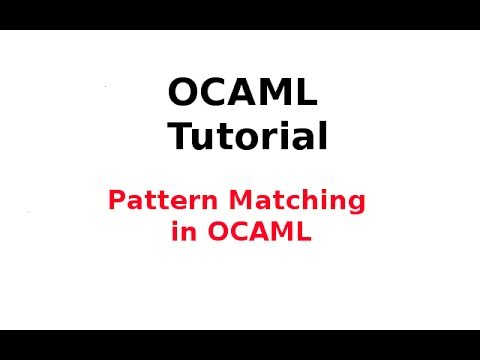 OCAML Tutorial 12/33: Pattern Matching in OCAML