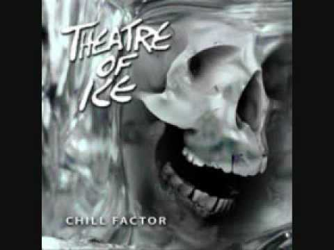 Theatre of Ice  Chill Factor