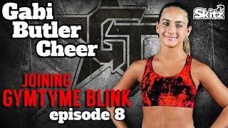 Joining GymTyme Blink | Episode 8 | Gabi Butler Cheer