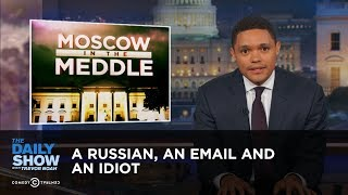 A Russian, an Email and an Idiot: Did Donald Trump Jr. Incriminate Himself?: The Daily Show Free HD Video