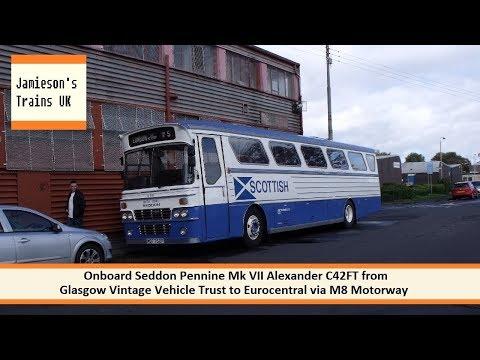 Onboard Seddon Pennine Mk VII Alexander C42FT from GVVT to Eurocentral via M8 Motorway