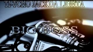 Ti-Tcho Feat Jackda x Lighta - Big Boss ( Oct 2k15 )