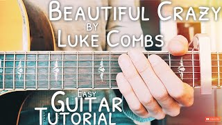 Beautiful Crazy Luke Combs Guitar Tutorial // Beautiful Crazy Guitar // Lesson #480