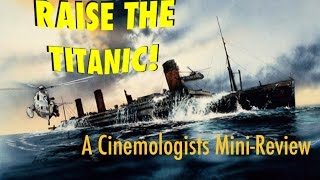 Raise The Titanic (1980) Review
