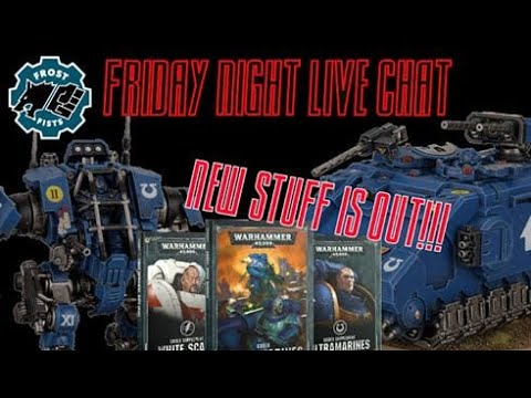 Friday Night Live Chat - New Space Marine Stuff Finally Released