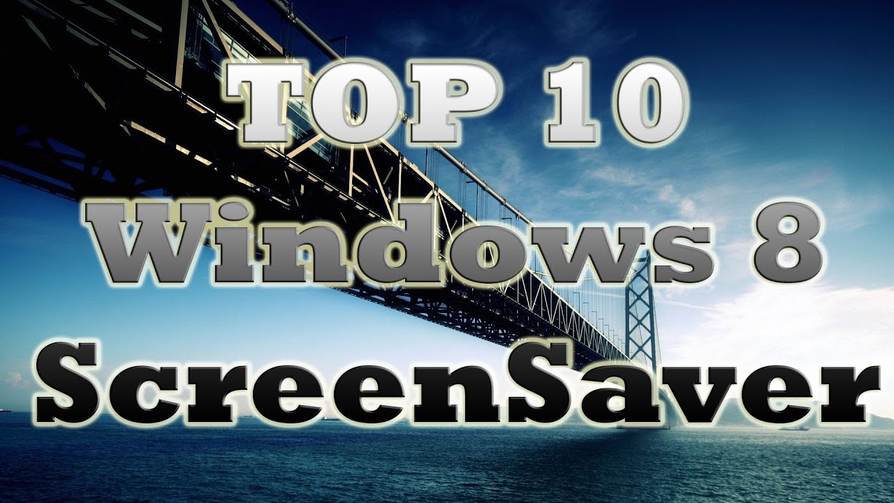 top 10 best windows 8 screen savers of 2014 - youtube