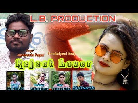 REJECT LOVER    Singer   -  Josabant  sagar   new  sambalpuri   mp3   songs