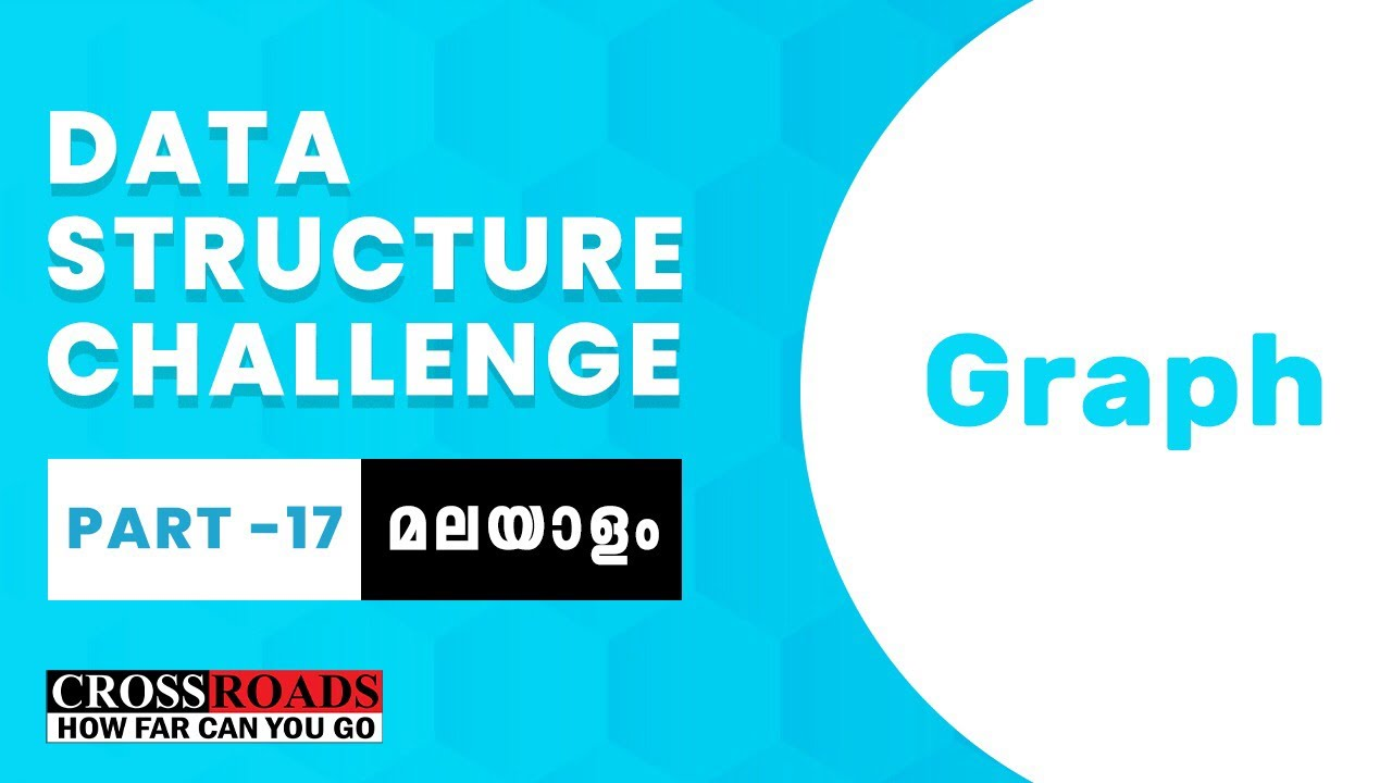 Part 17 | Graph in Malayalam | Data Structure Challenge