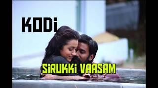 Kodi - Sirukki Vaasam (Lyrics)