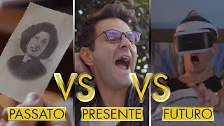 PASSATO VS PRESENTE VS FUTURO - Le Differenze - iPantellas