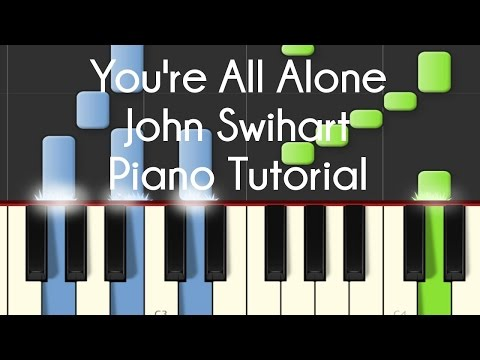 John Swihart - You're All Alone (Piano Tutorial)