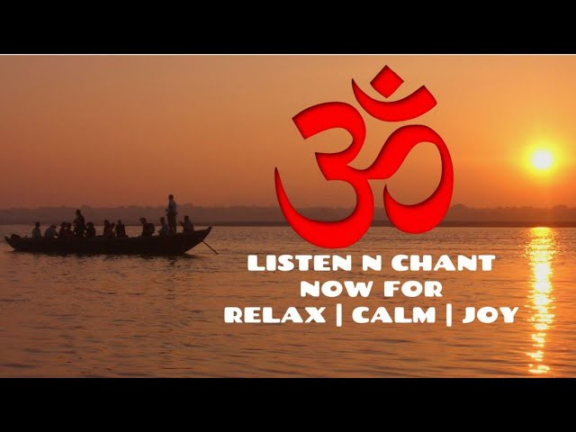 Blissful Om Chanting Meditation by the Ganga 108 times to calm anxiety