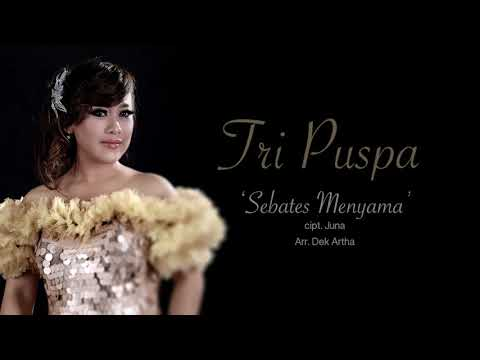 Tri Puspa - Sebates Menyama (Video Lirik)