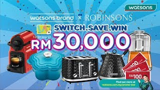 Watsons Brand Switch.Save.Win with Robinsons