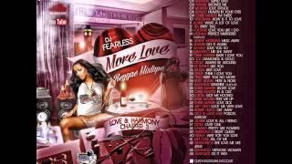 DJ FearLess - More Love Reggae Mixtape (Love & Harmony Chapter 3)