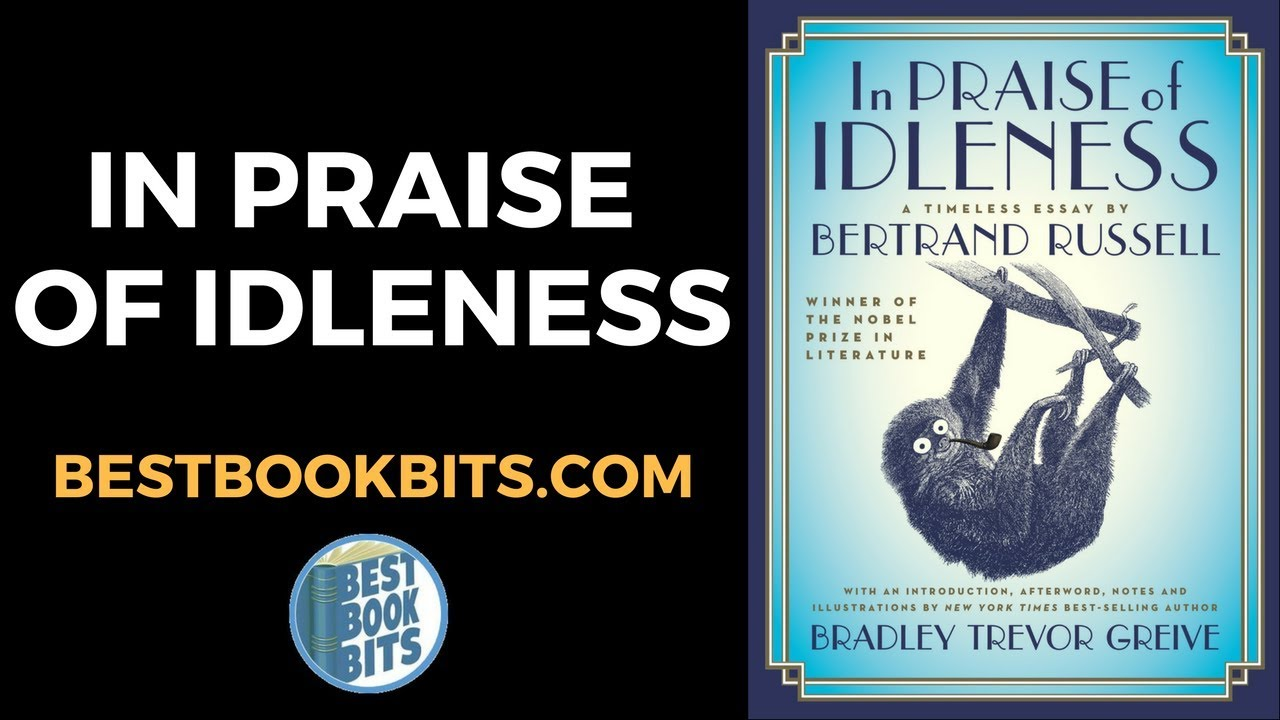 in praise of idleness summary