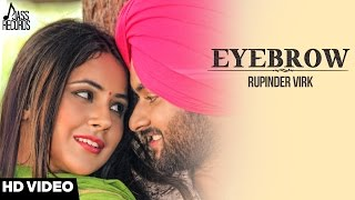 Eyebrow(Full HD)●Rupinder Virk●New Punjabi Songs 2017●Latest Punjabi Songs 2017