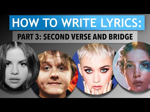How To Write Lyrics (Part 3- Second Verse And Bridge) (Songwriting Tips Tutorial)