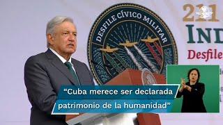 Lopez Obrador hace un llamado al gobierno de EU a levantar el bloqueo contra Cuba, días después de recibir las credenciales del embajador Salazar