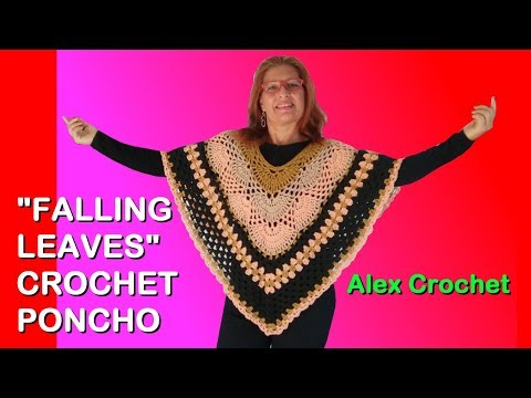 "CROCHET VIRUS GRANNY PONCHO ""FALLING LEAVES"" crochet tutorial any yarn hook size Alex Crochet"