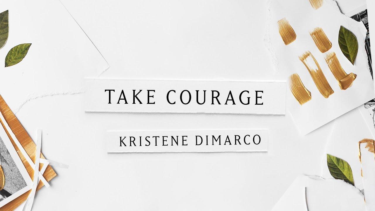 Take Courage (Lyric Video) - Kristene DiMarco | Where His Light Was