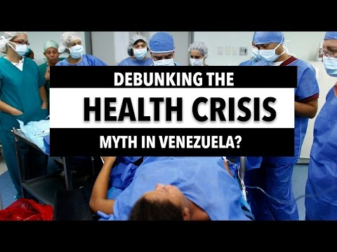 Debunking the Health Crisis Myth in Venezuela