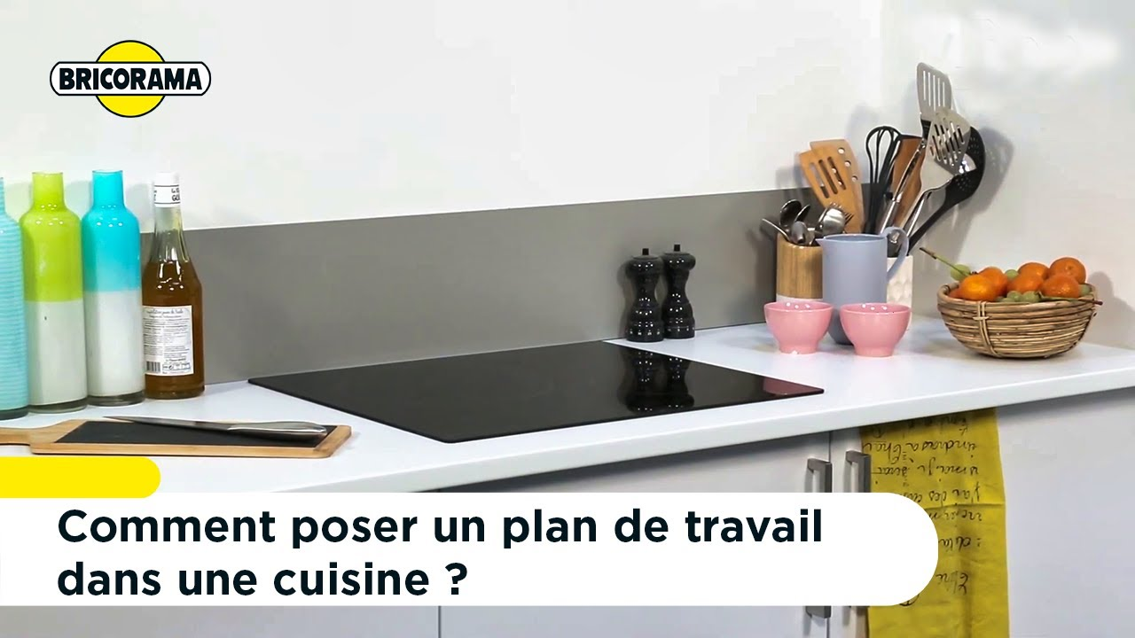 Comment Poser Un Plan De Travail Bricorama Youtube