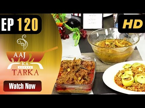Aaj Ka Tarka - Episode 120 - Aaj Entertainment - Chef Gulzar