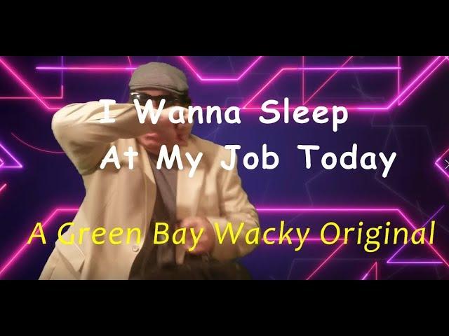 new-original-music-i-wanna-sleep-at-my-job-today-you-tube-exclusive