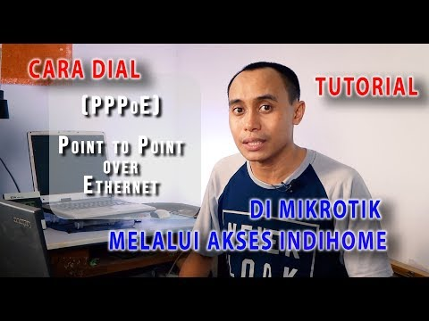 Cara Dial PPPoE di Mikrotik melalui akses Indihome
