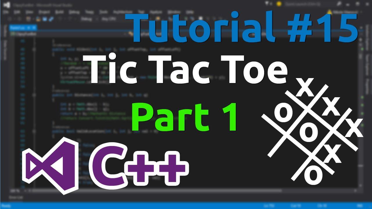 C++ Tutorial 15 - Making simple Tic Tac Toe game (Part 1)
