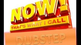 Now That's What I Call Dubstep! VOL .1 (MIX)