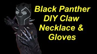 DIY Cheap and Easy Black Panther Claw Necklace and Gloves