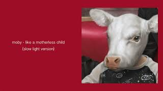 Moby - Like A Motherless Child