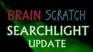 BrainScratch Searchlight UPDATE: Deorr Kunz Jr.