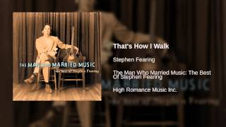 Watch Stephen Fearing Thats How I Walk video