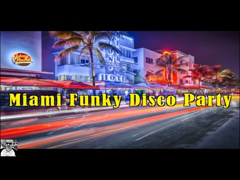 Miami Funky Disco Party Mix #48 - Dj Noel Leon 2018 - YouTube