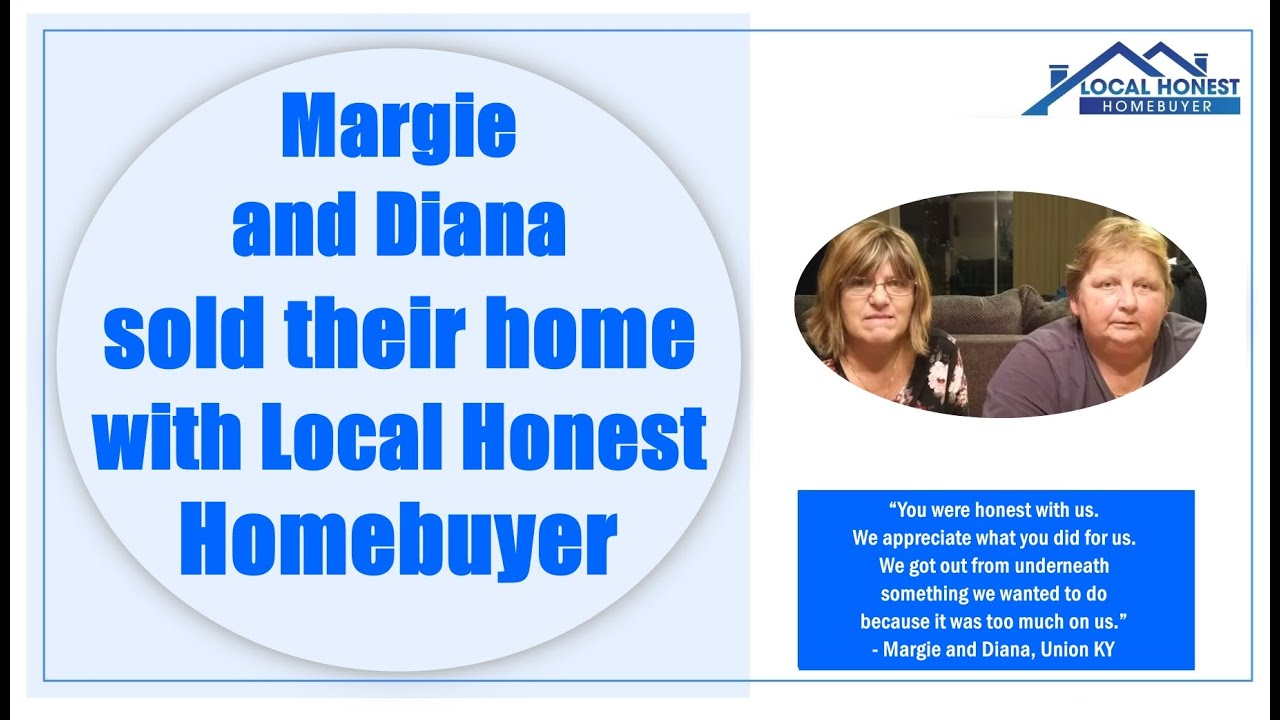 Margie and Diana sold their home in Union to Local Honest Homebuyer