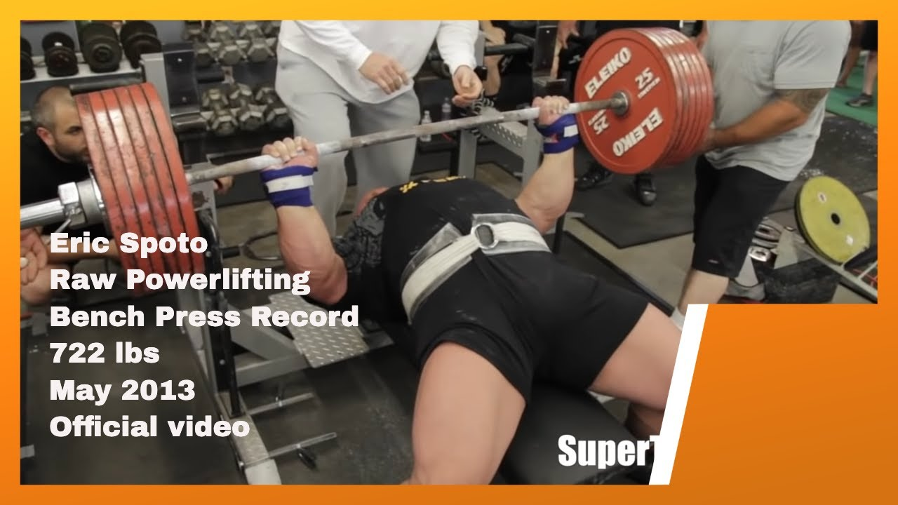 Eric Spoto 722 lbs (327 5 kg) World Record Raw Bench Press - Official Video  | SuperTraining TV