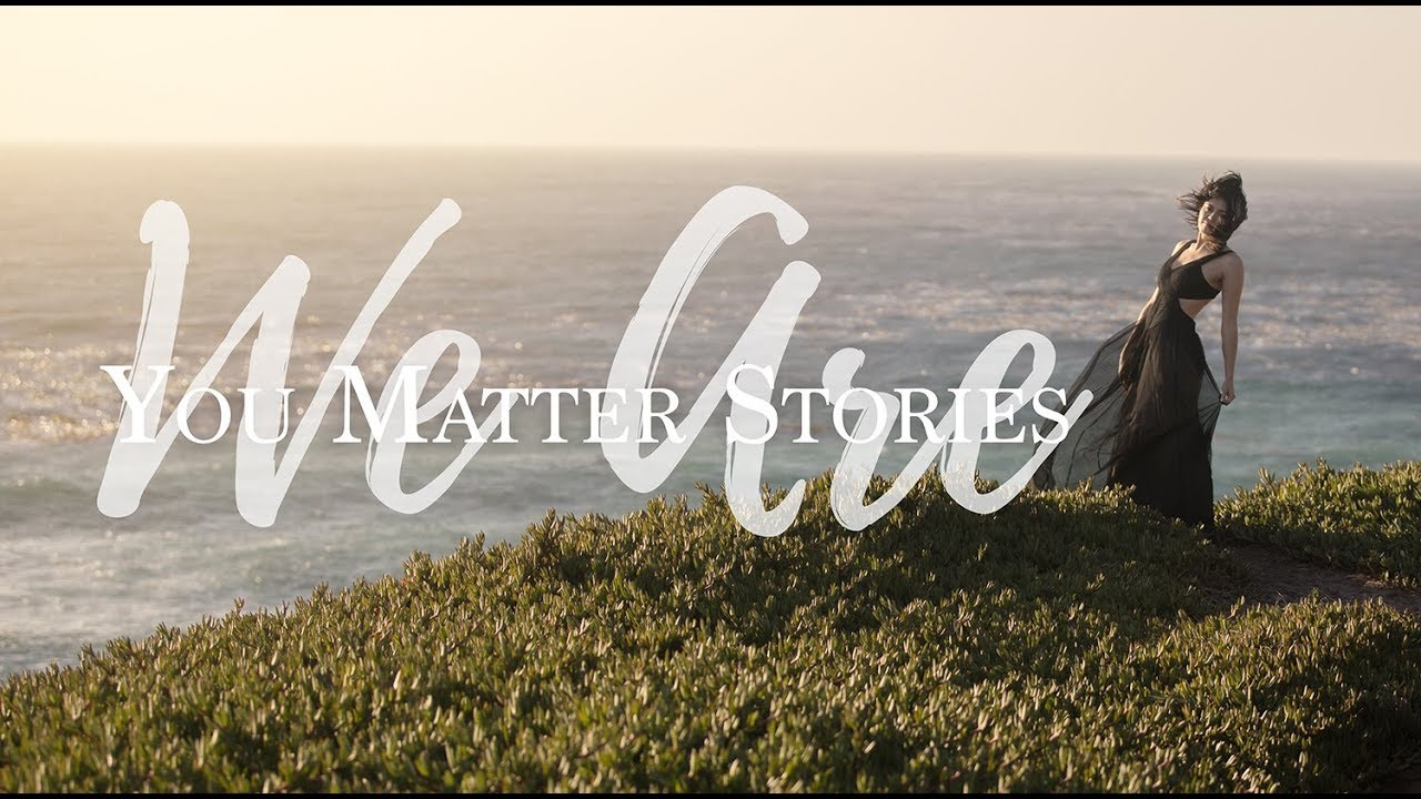 WE ARE | You Matter Stories
