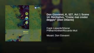 Don Giovanni, K.527, Act I, Scena terza: Come mai creder deggio (Don Ottavio)